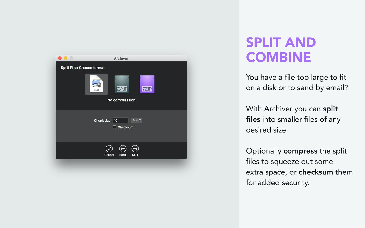 Split and combine archives. Split files into smaller items of any desired size, optionally compress or checksum them.