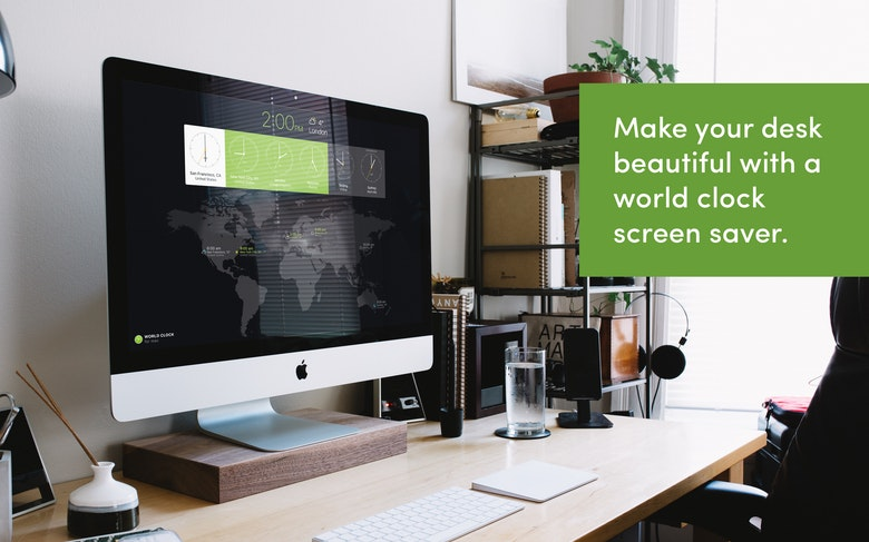 Make your desk beautiful with a world clock screen saver.