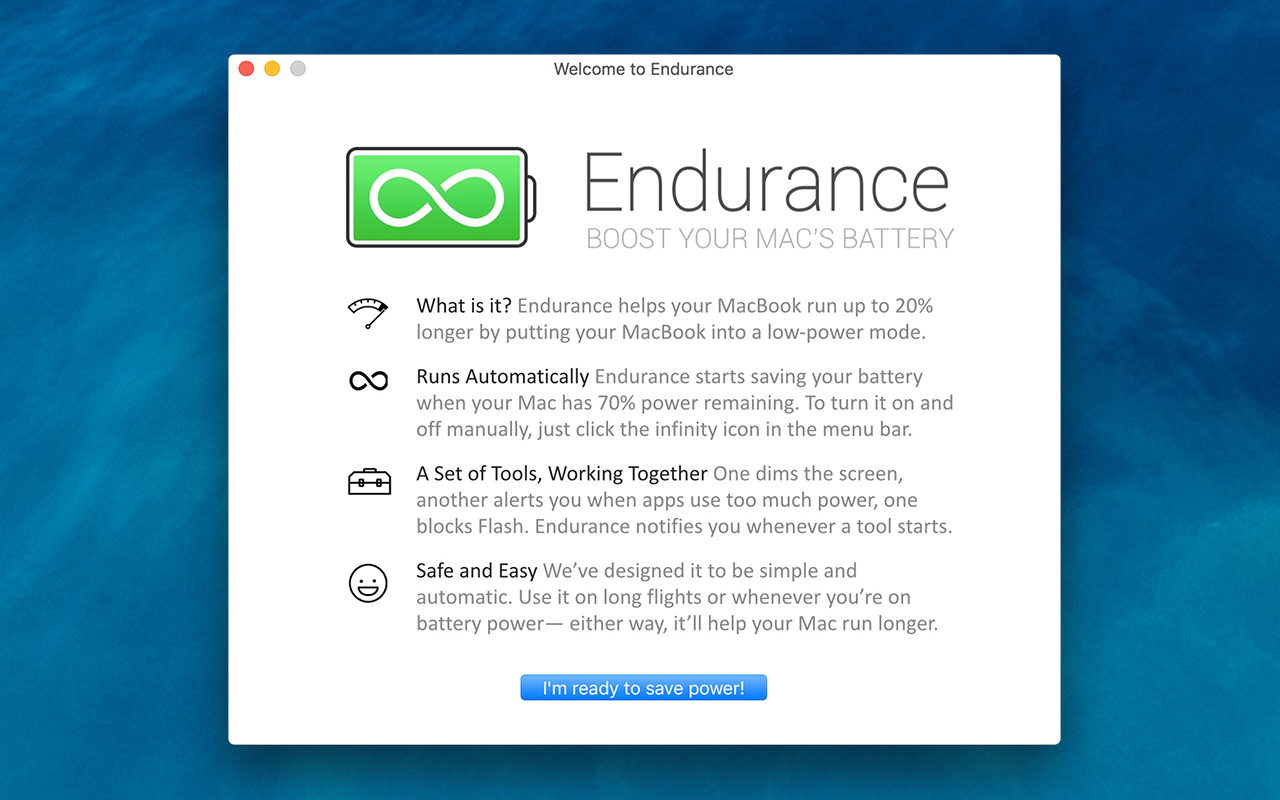 Welcome to  Endurance, a small app that boosts your Mac's battery