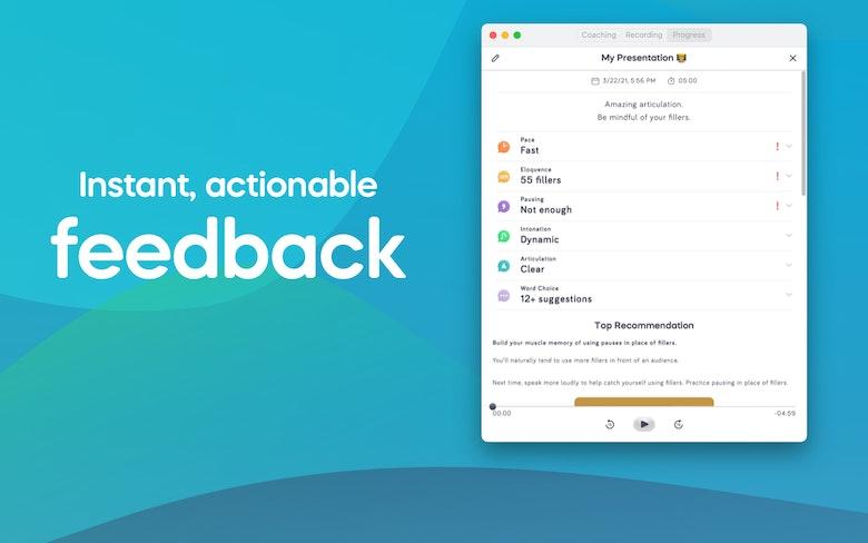 Instant, actionable feedback