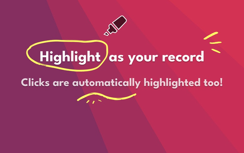 Highlight as your record