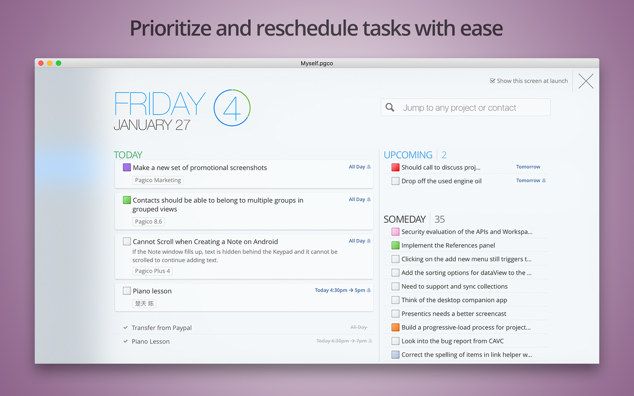 Prioritize and reschedule tasks with ease.